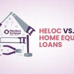 HELOC vs. Home Equity Loan Members Exchange Credit Union